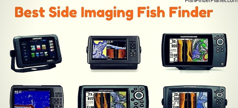 Best side imaging fish finder reviews and comparison for Side imaging fish finders